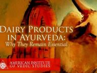 Dairy Products in Ayurveda: Why They Remain Essential